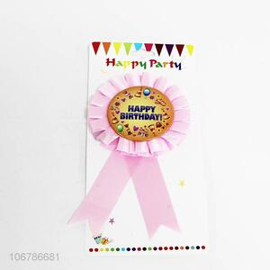 Suitable price funny birthday party badge with ribbon